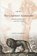 Anita Guerrini The Courtiers` Anatomists