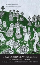 O. Cadhain, Mairtin Graveyard Clay
