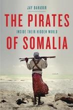 Bahadur, Jay The Pirates of Somalia