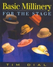 Dial, Tim Basic Millinery for the Stage
