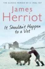 Herriot, James It Shouldn`t Happen to a Vet