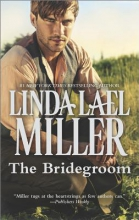 Miller, Linda Lael The Bridegroom