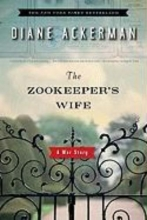 Ackerman, Diane The Zookeeper`s Wife - A War Story