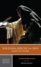 De La Cruz, Juana Inés Sor Juana Inés de la Cruz:  Selected Works
