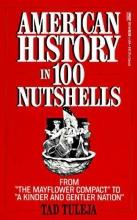 Tuleja, Thaddeus F. American History in 100 Nutshells