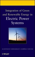 Keyhani, Ali Integration of Green and Renewable Energy in Electric Power Systems