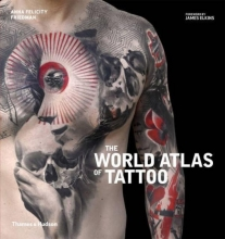 Friedman, Anna Felicity The World Atlas of Tattoo