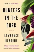 Osborne, Lawrence Hunters in the Dark