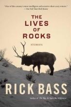 Bass, Rick The Lives of Rocks