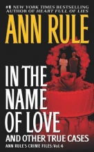 Rule, Ann In the Name of Love