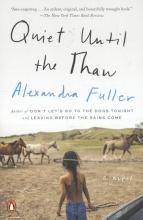 Fuller, Alexandra Quiet Until the Thaw