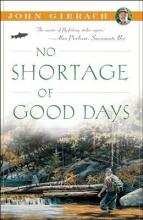Gierach, John No Shortage of Good Days