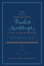 Kennedy, Kathleen Priceless Weddings for Under $5,000 (Revised Edition)