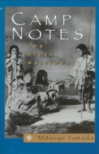 Yamada, Mitsuye Camp Notes and Other Writings