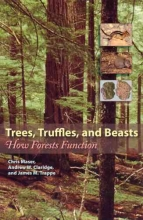 Chris Maser Trees, Truffles, and Beasts