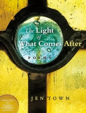 Town, Jen The Light of What Comes After