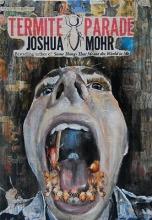 Mohr, Joshua Termite Parade