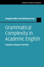 Biber, Douglas,   Gray, Bethany Grammatical Complexity in Academic English