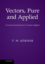 T. W. Korner Vectors, Pure and Applied