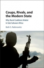 Beth S. (Rutgers University, New Jersey) Rabinowitz Coups, Rivals, and the Modern State