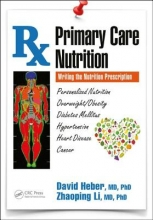 David (University of California, Los Angeles, USA) Heber,   Zhaoping (University of California, Los Angeles, USA) Li Primary Care Nutrition