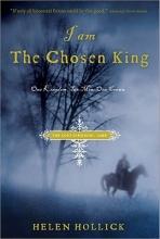 Hollick, Helen I Am the Chosen King