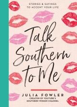Fowler, Julia Talk Southern to Me