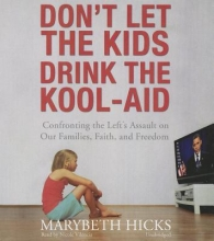 Hicks, Marybeth Don`t Let the Kids Drink the Kool-Aid