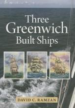 David Ramzan Three Greenwich Built Ships