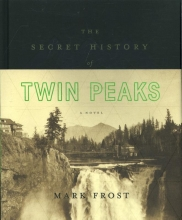Frost, Mark Frost*Secret History of Twin Peaks