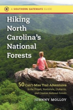 Johnny Molloy Hiking North Carolina`s National Forests