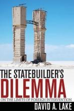 Lake, David A. The Statebuilder`s Dilemma