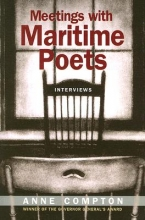 Compton, Anne Meetings with Maritime Poets