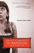 Lemus, Felicia Luna Trace Elements Of Random Tea Parties