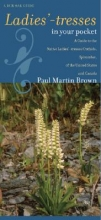 Paul Martin Brown Ladies`-tresses in Your Pocket