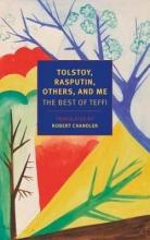 Teffi Tolstoy, Rasputin, Others, and Me
