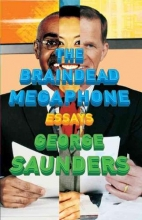 Saunders, George The Braindead Megaphone