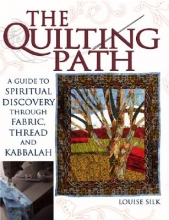 Silk, Louise The Quilting Path