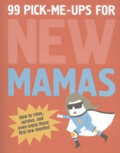 99 Pick-Me-Ups for New Mamas