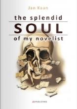 Jan  Kaan The splendid soul of my novelist