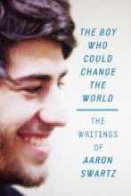 Swartz, Aaron The Boy Who Could Change the World