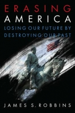 Robbins, James S. Erasing America