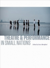 Blandford, Steve Theatre and Performance in Small Nations