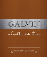 Galvin, Chris Galvin: A Cookbook Deluxe Cookbook