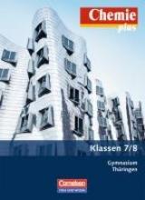 Arndt, Barbara,   Arnold, Karin,   Dietrich, Volkmar,   Eberle, Andreas Chemie plus 7./8. Schuljahr. Schülerbuch Gymnasium Thüringen