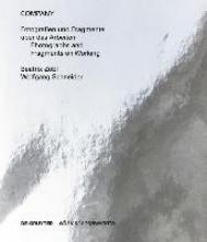 Zobl, Beatrix,   Schneider, Wolfgang COMPANY. Fotografien und Fragmente über das ArbeitenPhotographs and Fragments on Working