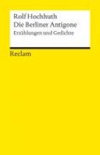 Hochhuth, Rolf Die Berliner Antigone