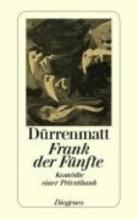 Dürrenmatt, Friedrich Frank der Fnfte