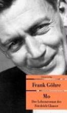 Göhre, Frank Mo. Der Lebensroman des Friedrich Glauser