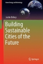 Bishop, Justin Building Sustainable Cities of the Future